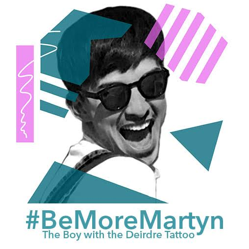 CHLOE PROCTOR & JOSEPH CARTER / #BEMOREMARTYN The Boy with the Deidre Tattoo