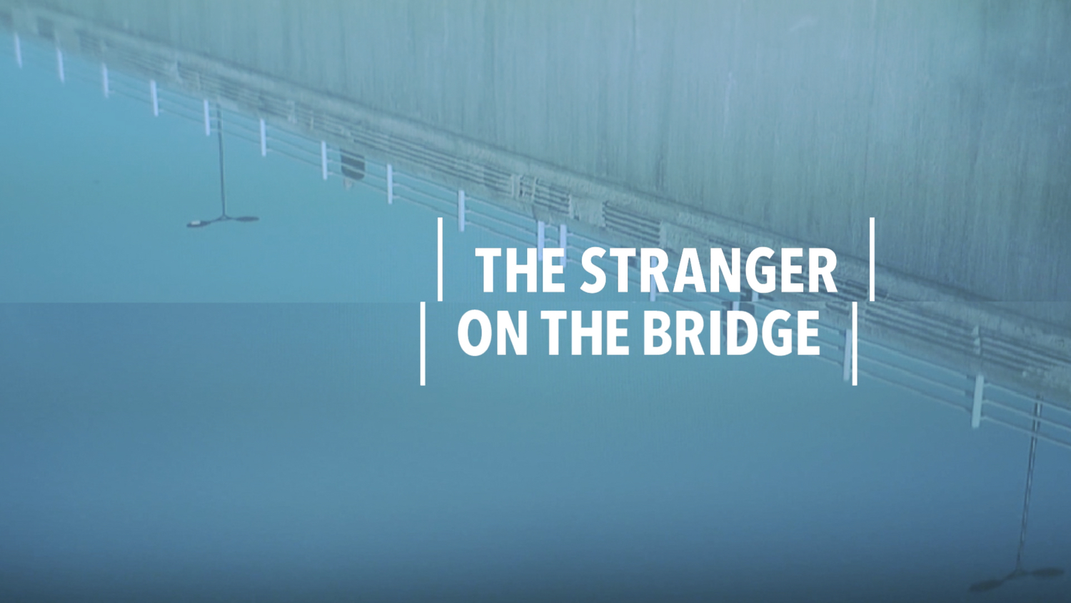 JESSICA MAY BUXTON & BRYN HOLDING / THE STRANGER ON THE BRIDGE
