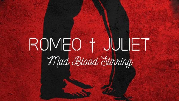 Anna Soden / Romeo & Juliet – Mad Blood Stirring